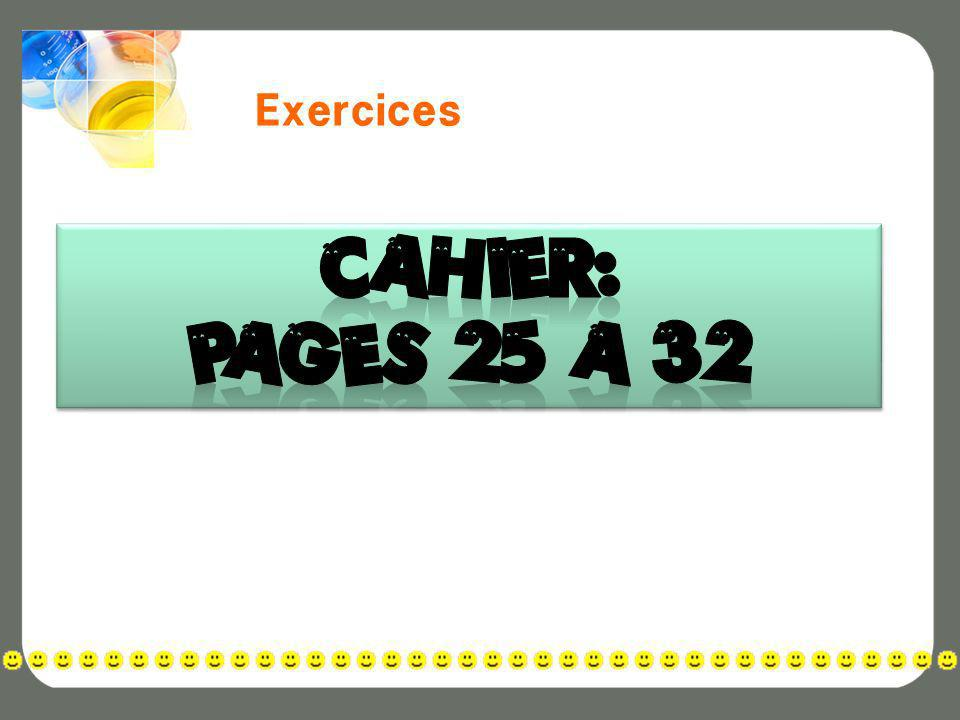 Exercices Cahier: pages 25 a 32