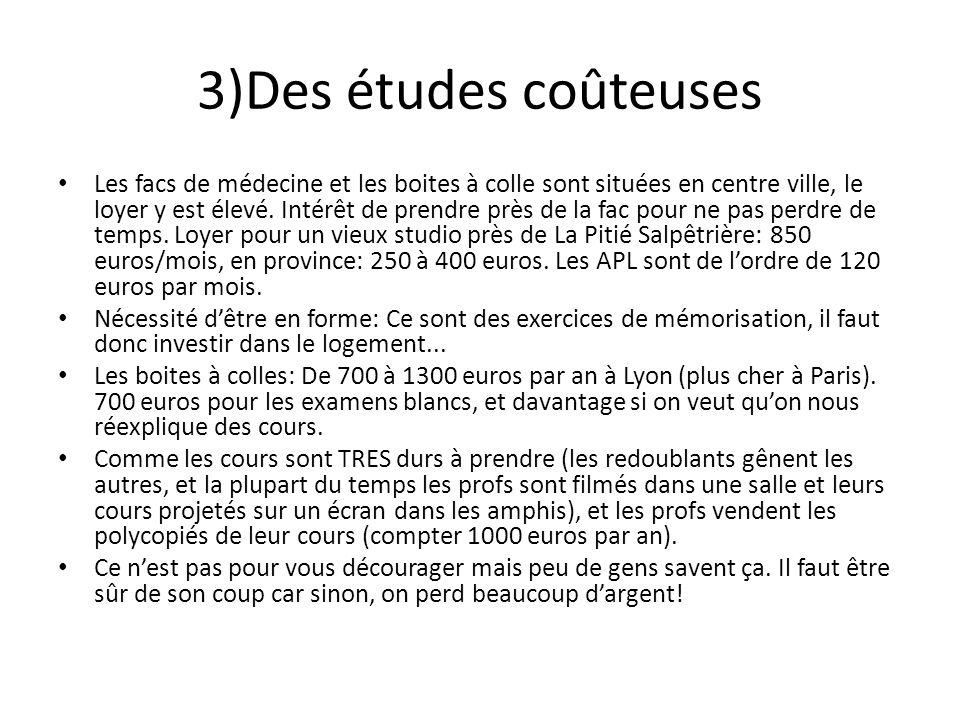 3)Des études coûteuses