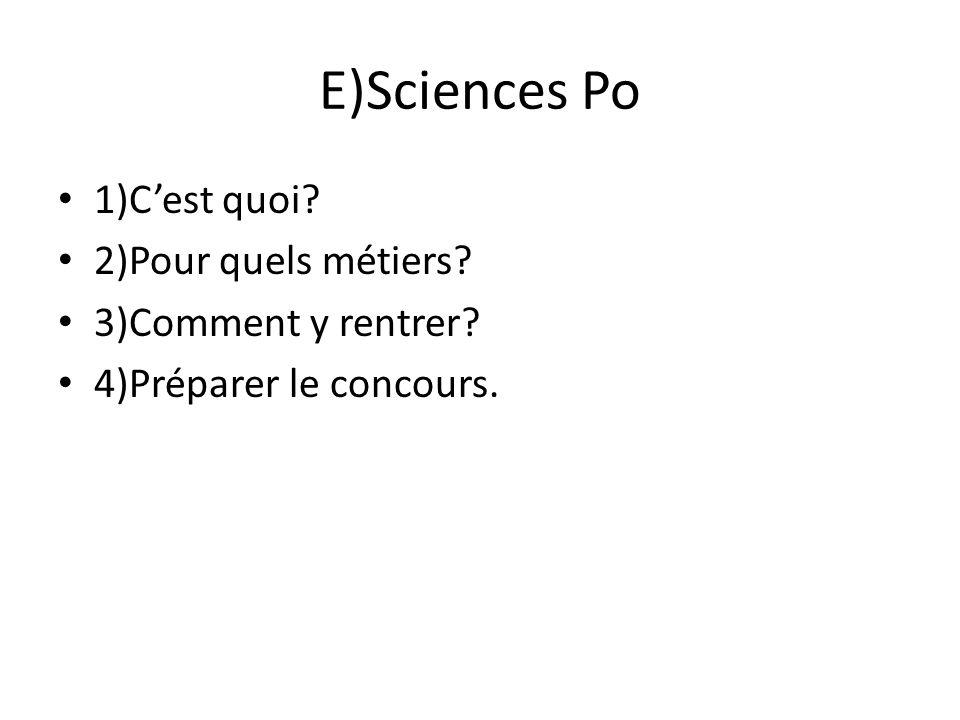 E)Sciences Po 1)C'est quoi 2)Pour quels métiers 3)Comment y rentrer