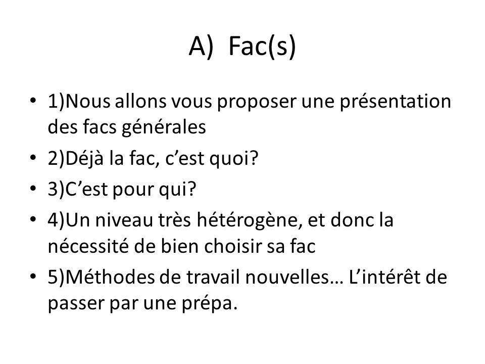 Fac(s) 1)Nous allons vous proposer une présentation des facs générales