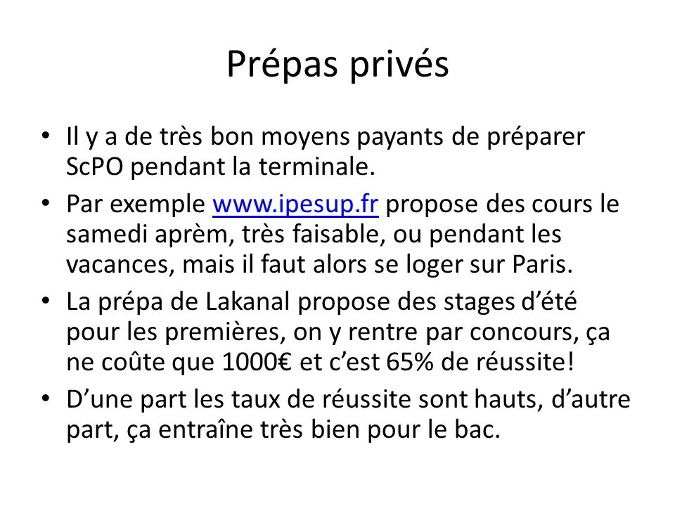 Prépas privés Il y a de très bon moyens payants de préparer ScPO pendant la terminale.
