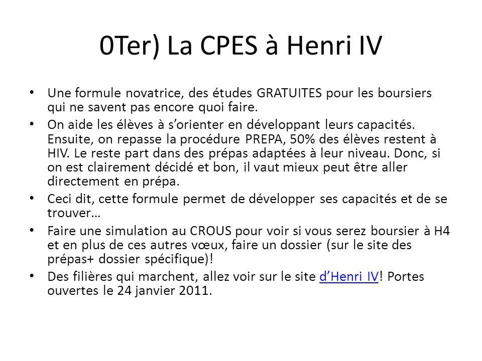 0Ter) La CPES à Henri IV Une formule novatrice, des études GRATUITES pour les boursiers qui ne savent pas encore quoi faire.