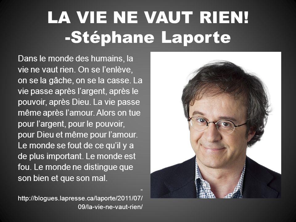 LA VIE NE VAUT RIEN! -Stéphane Laporte