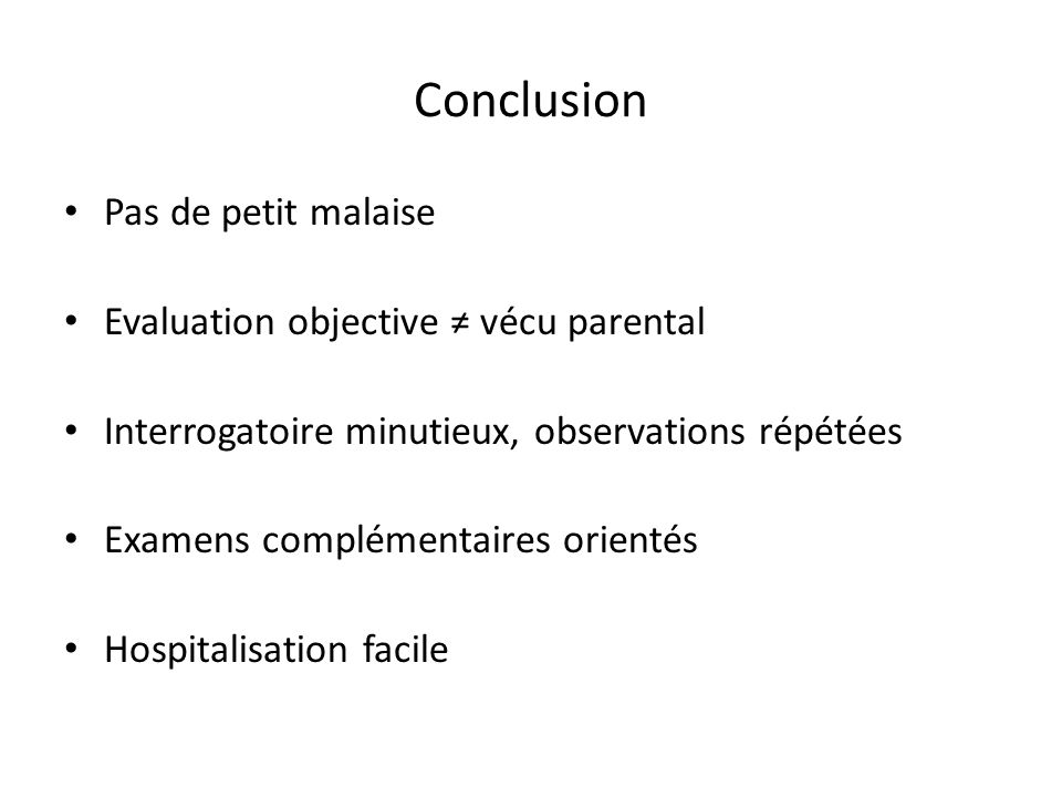 Conclusion Pas de petit malaise Evaluation objective ≠ vécu parental