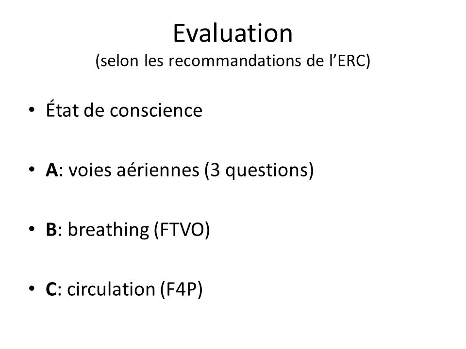 Evaluation (selon les recommandations de l'ERC)