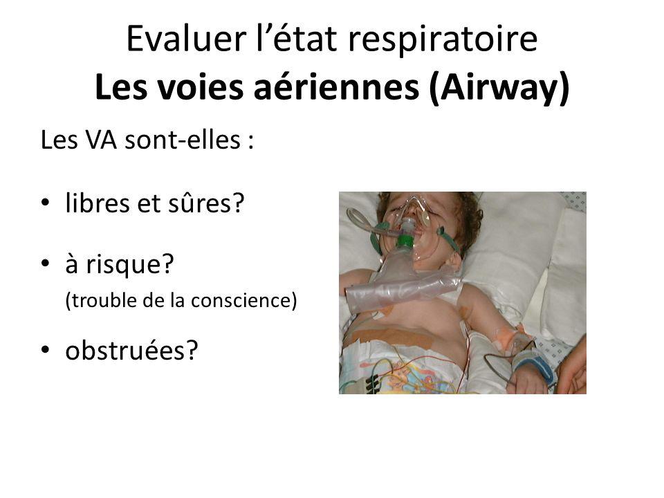 Evaluer l'état respiratoire Les voies aériennes (Airway)