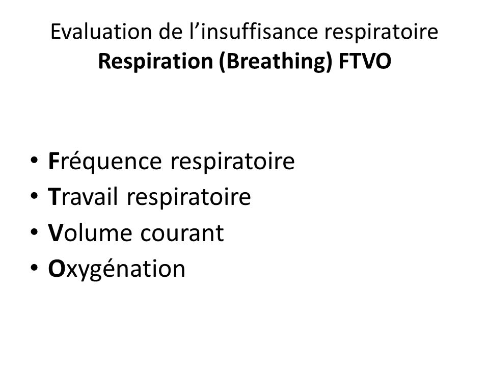 Evaluation de l'insuffisance respiratoire Respiration (Breathing) FTVO