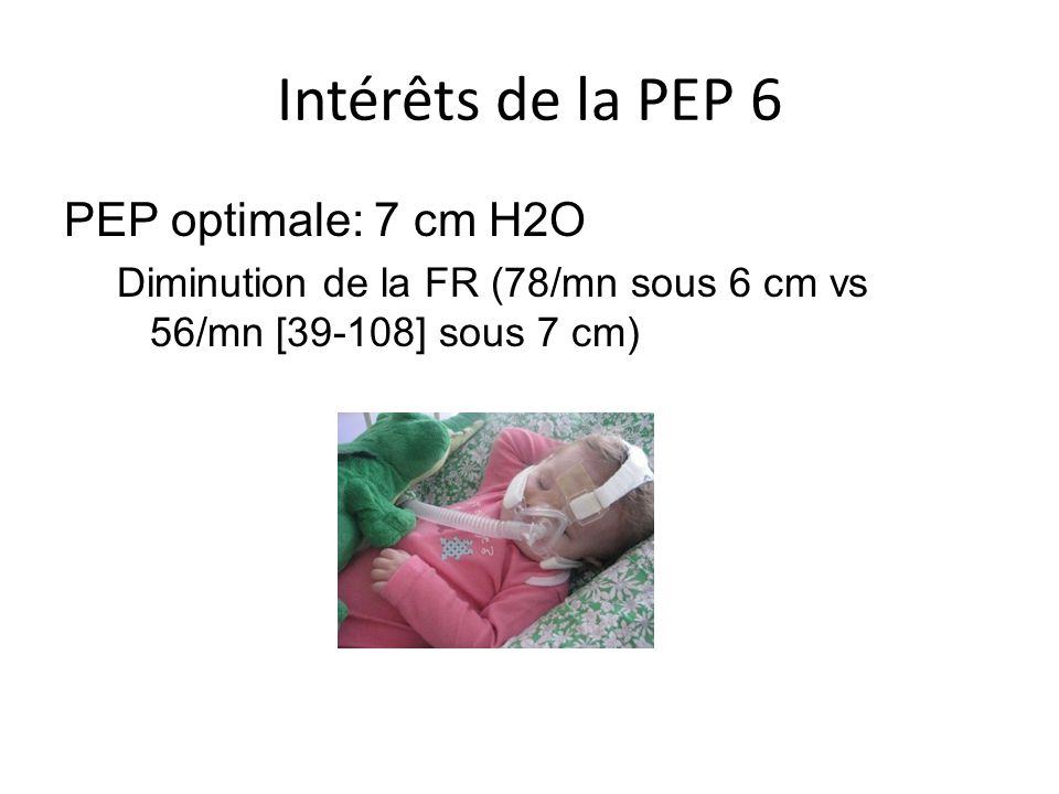 Intérêts de la PEP 6 PEP optimale: 7 cm H2O