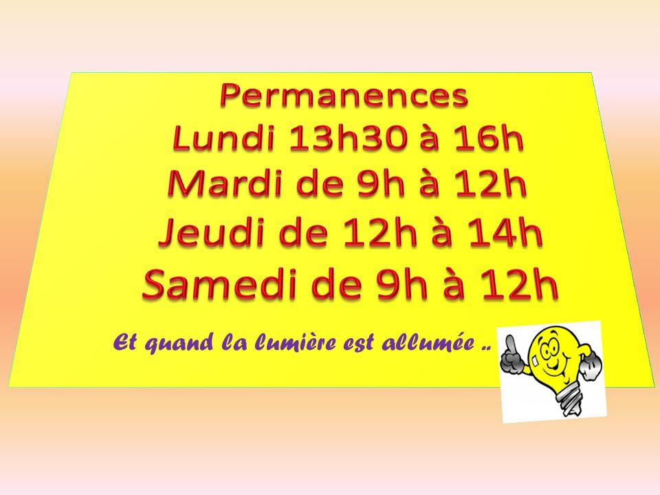Permanences Lundi 13h30 à 16h Mardi de 9h à 12h Jeudi de 12h à 14h