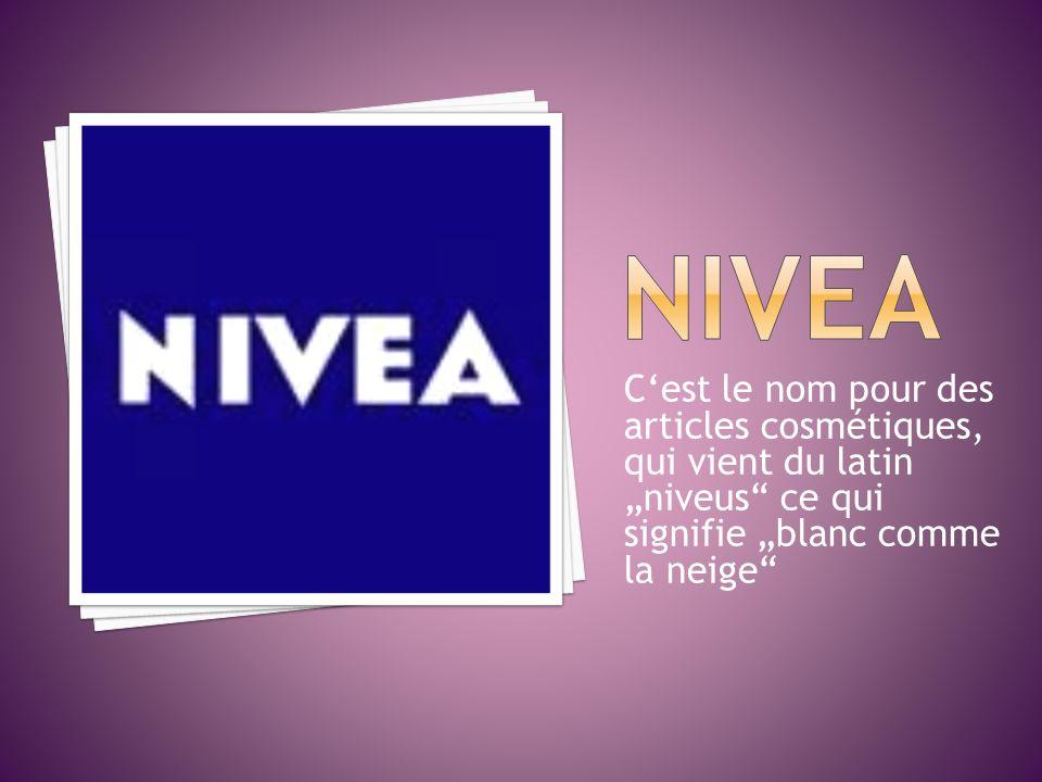 """NIVEA C'est le nom pour des articles cosmétiques, qui vient du latin """"niveus ce qui signifie """"blanc comme la neige"""