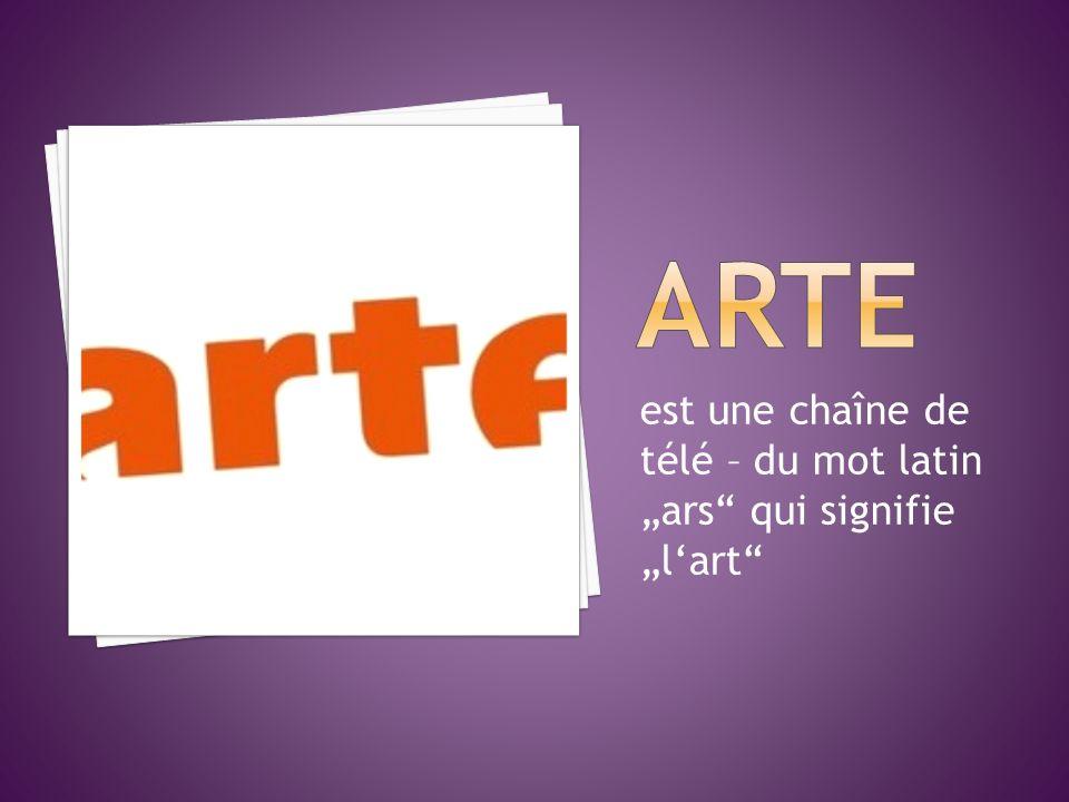 """ARTE est une chaîne de télé – du mot latin """"ars qui signifie """"l'art"""