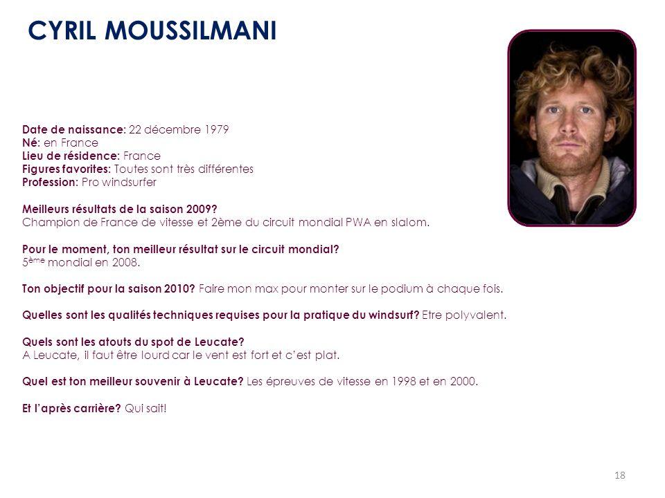CYRIL MOUSSILMANI Date de naissance: 22 décembre 1979 Né: en France