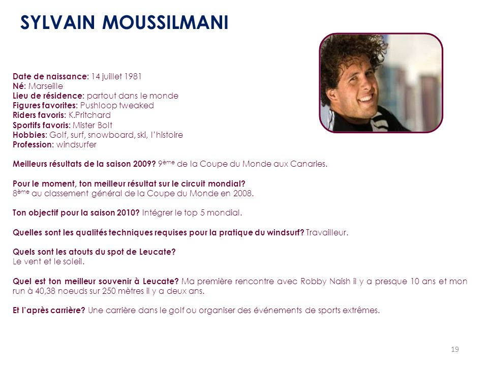 SYLVAIN MOUSSILMANI Date de naissance: 14 juillet 1981 Né: Marseille