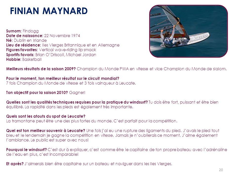 FINIAN MAYNARD Surnom: Findogg Date de naissance: 22 Novembre 1974