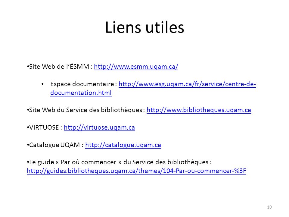 Liens utiles Site Web de l'ÉSMM : http://www.esmm.uqam.ca/