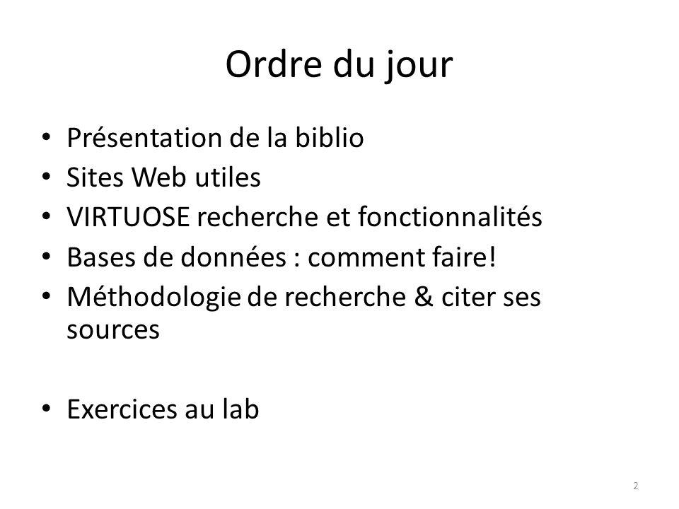 Ordre du jour Présentation de la biblio Sites Web utiles