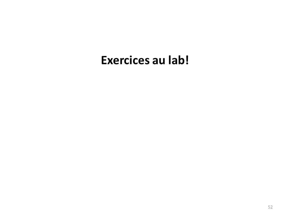 Exercices au lab!