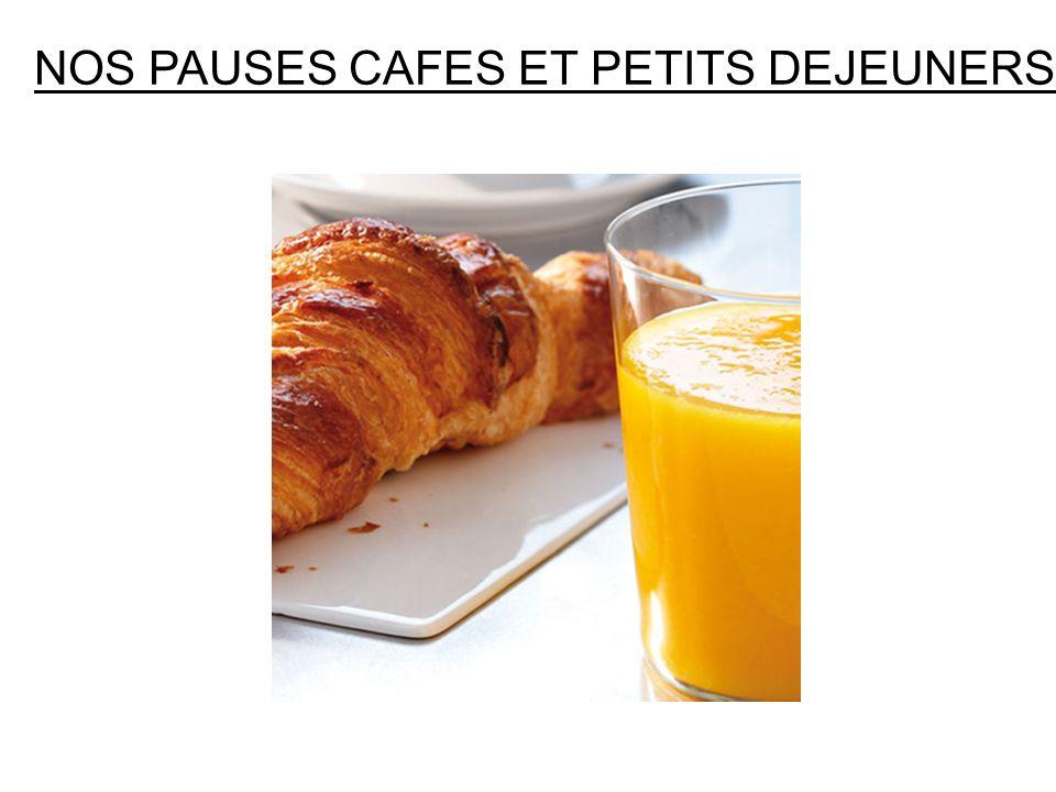 NOS PAUSES CAFES ET PETITS DEJEUNERS