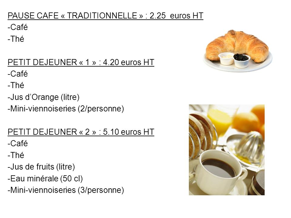 PAUSE CAFE « TRADITIONNELLE » : 2.25 euros HT