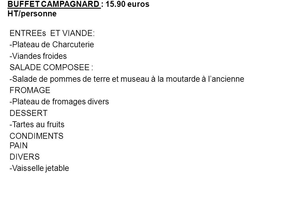 BUFFET CAMPAGNARD : 15.90 euros HT/personne