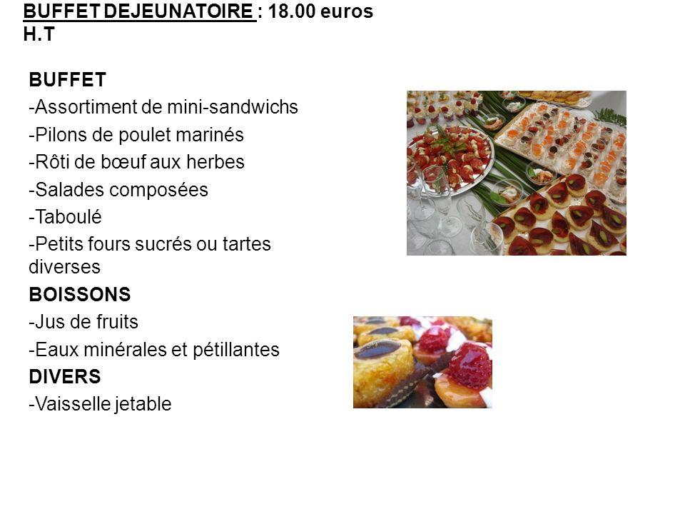 BUFFET DEJEUNATOIRE : 18.00 euros H.T