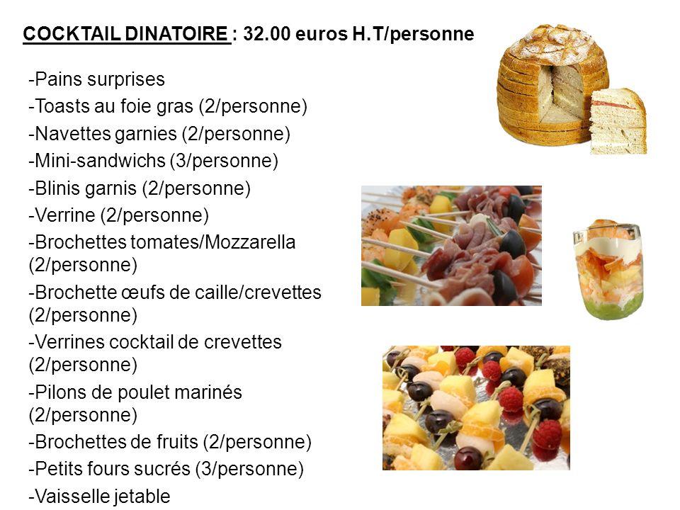COCKTAIL DINATOIRE : 32.00 euros H.T/personne