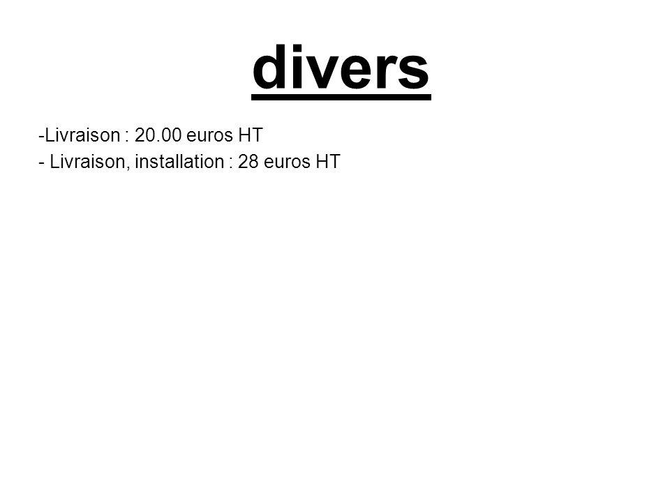 divers Livraison : 20.00 euros HT