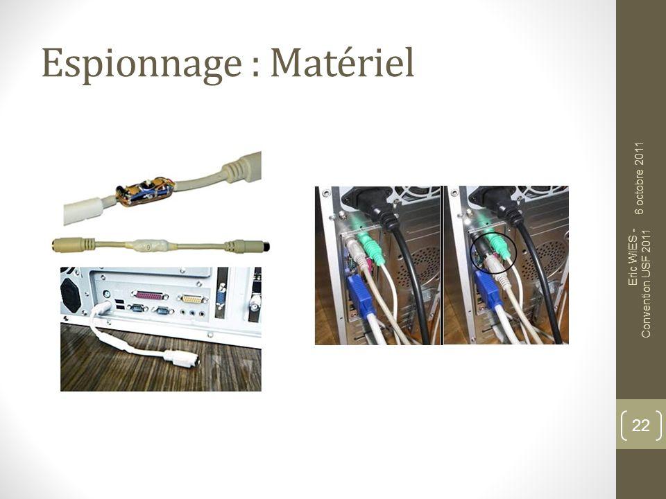 Espionnage : Matériel 6 octobre 2011 Eric WIES - Convention USF 2011