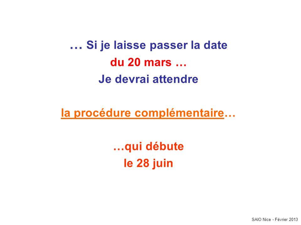 … Si je laisse passer la date la procédure complémentaire…