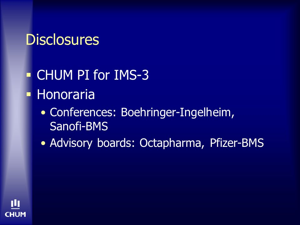 Disclosures CHUM PI for IMS-3 Honoraria
