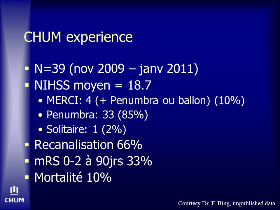 CHUM experience N=39 (nov 2009 – janv 2011) NIHSS moyen = 18.7