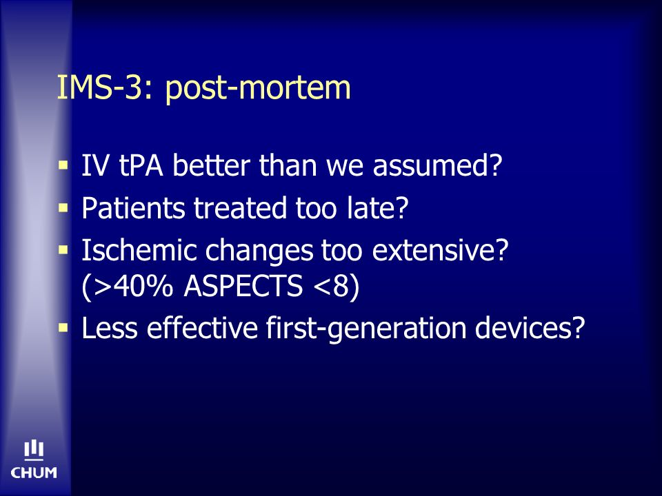 IMS-3: post-mortem IV tPA better than we assumed