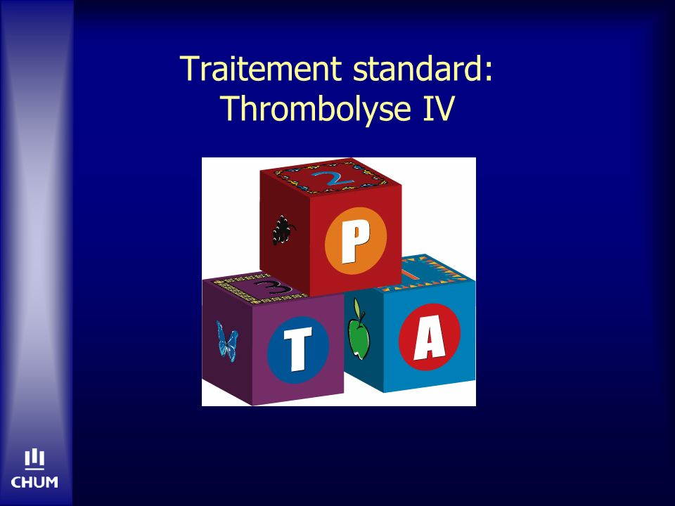 Traitement standard: Thrombolyse IV