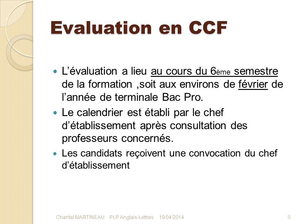 Evaluation en CCF L'évaluation a lieu au cours du 6ème semestre de la formation ,soit aux environs de février de l'année de terminale Bac Pro.