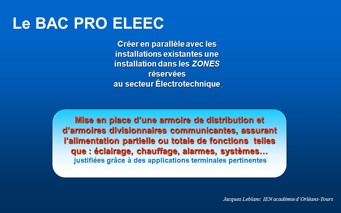 Le BAC PRO ELEEC Créer en parallèle avec les installations existantes une installation dans les ZONES réservées.