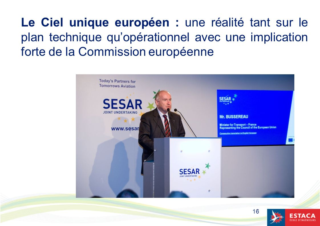 Le Ciel unique européen : une réalité tant sur le plan technique qu'opérationnel avec une implication forte de la Commission européenne