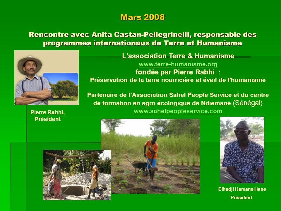 Mars 2008 Rencontre avec Anita Castan-Pellegrinelli, responsable des programmes internationaux de Terre et Humanisme