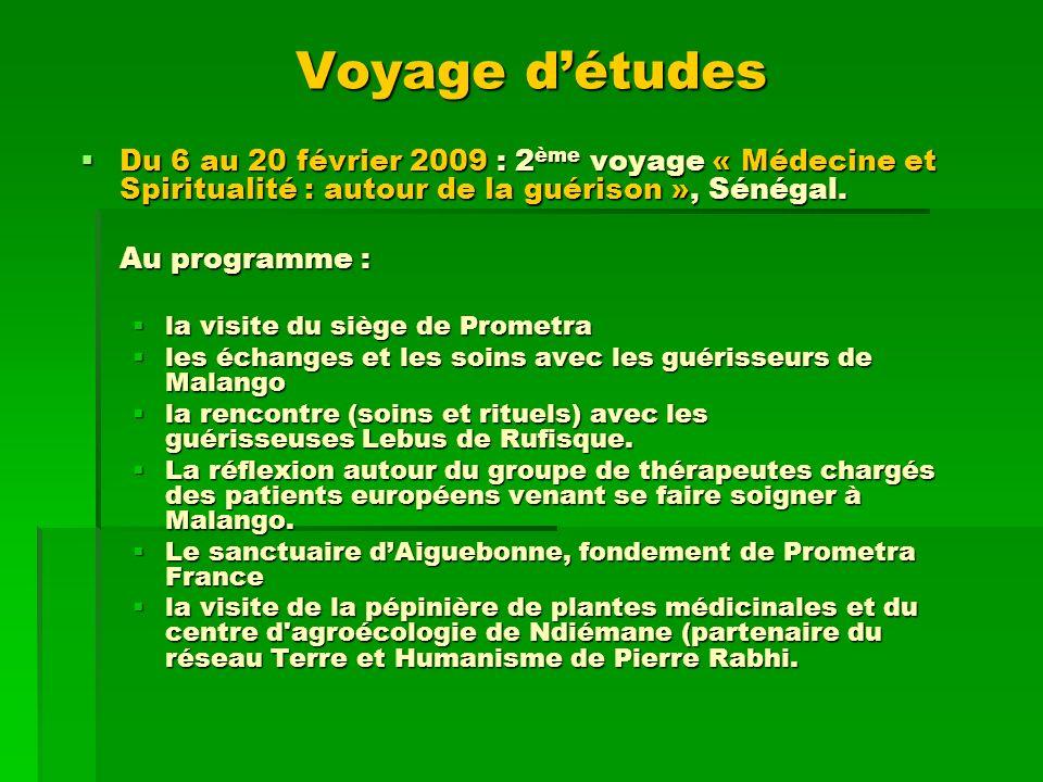 Voyage d'études Du 6 au 20 février 2009 : 2ème voyage « Médecine et Spiritualité : autour de la guérison », Sénégal.