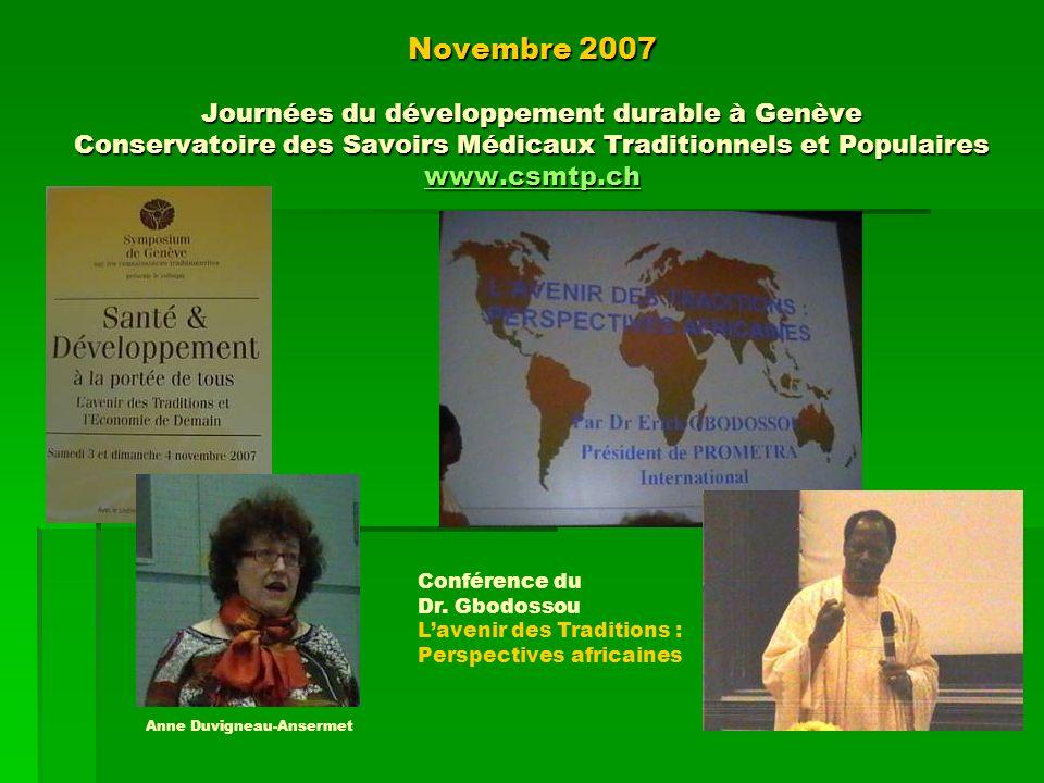 Novembre 2007 Journées du développement durable à Genève Conservatoire des Savoirs Médicaux Traditionnels et Populaires www.csmtp.ch
