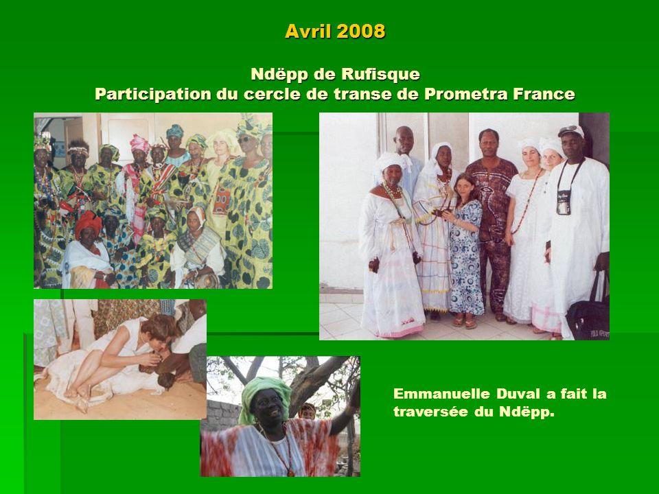 Avril 2008 Ndëpp de Rufisque Participation du cercle de transe de Prometra France