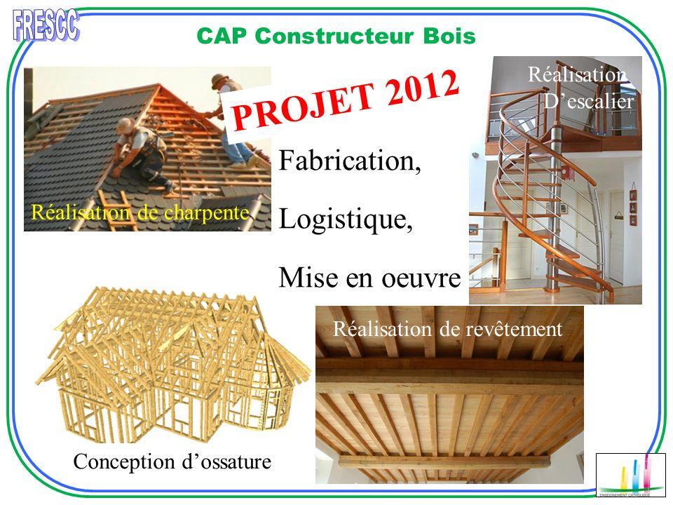 PROJET 2012 FRESCC Fabrication, Logistique, Mise en oeuvre