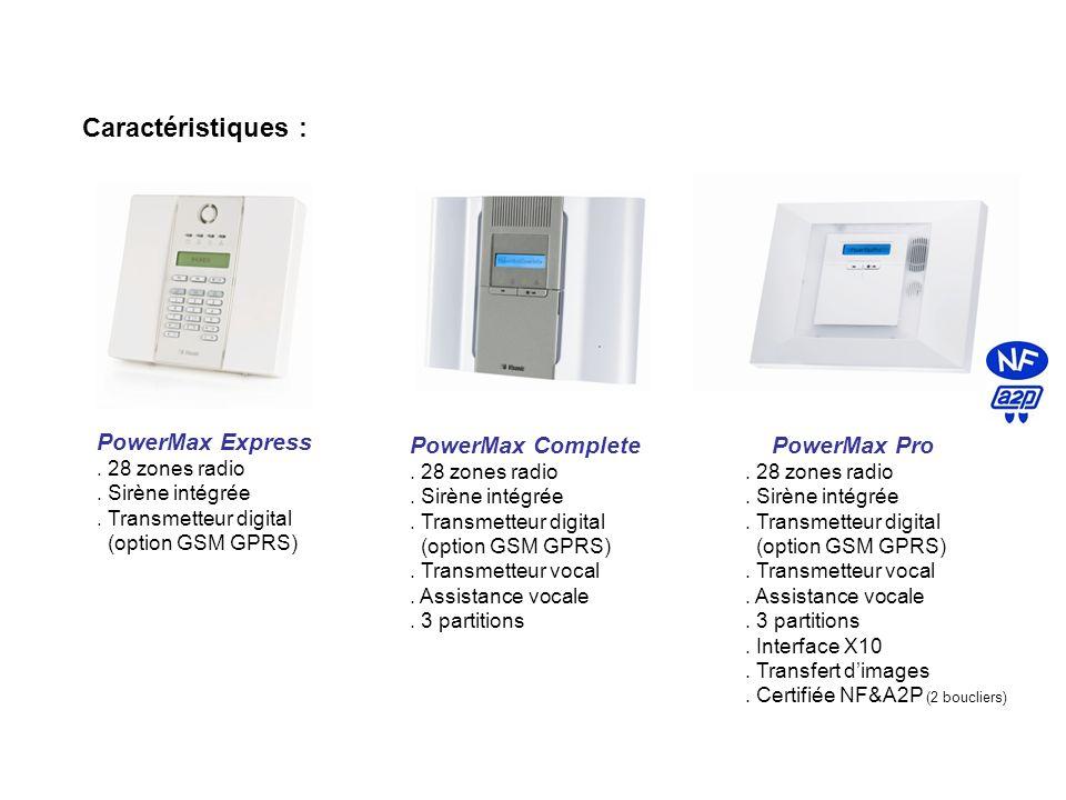 Caractéristiques : PowerMax Express PowerMax Complete PowerMax Pro