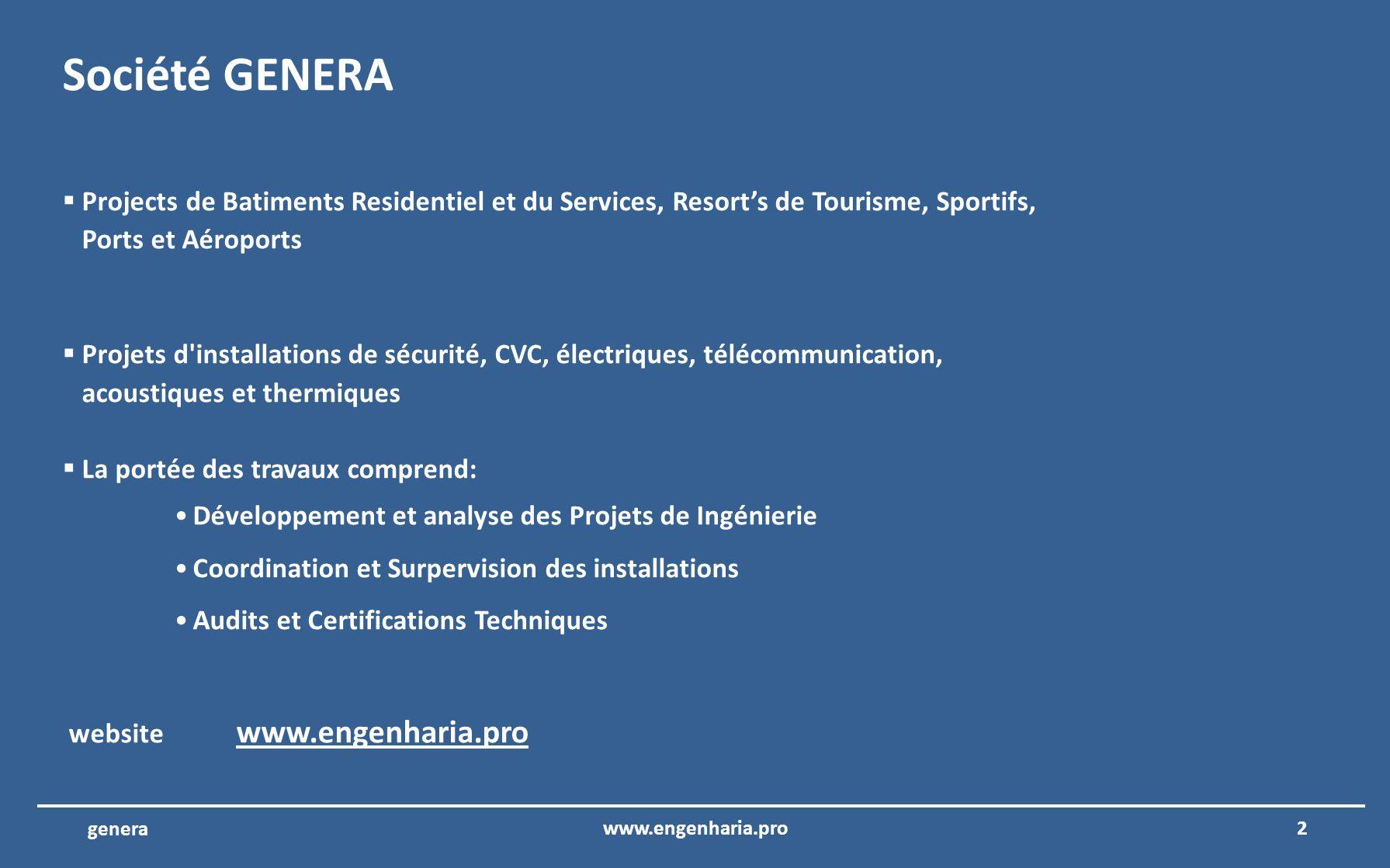 Société GENERA Projects de Batiments Residentiel et du Services, Resort's de Tourisme, Sportifs, Ports et Aéroports.