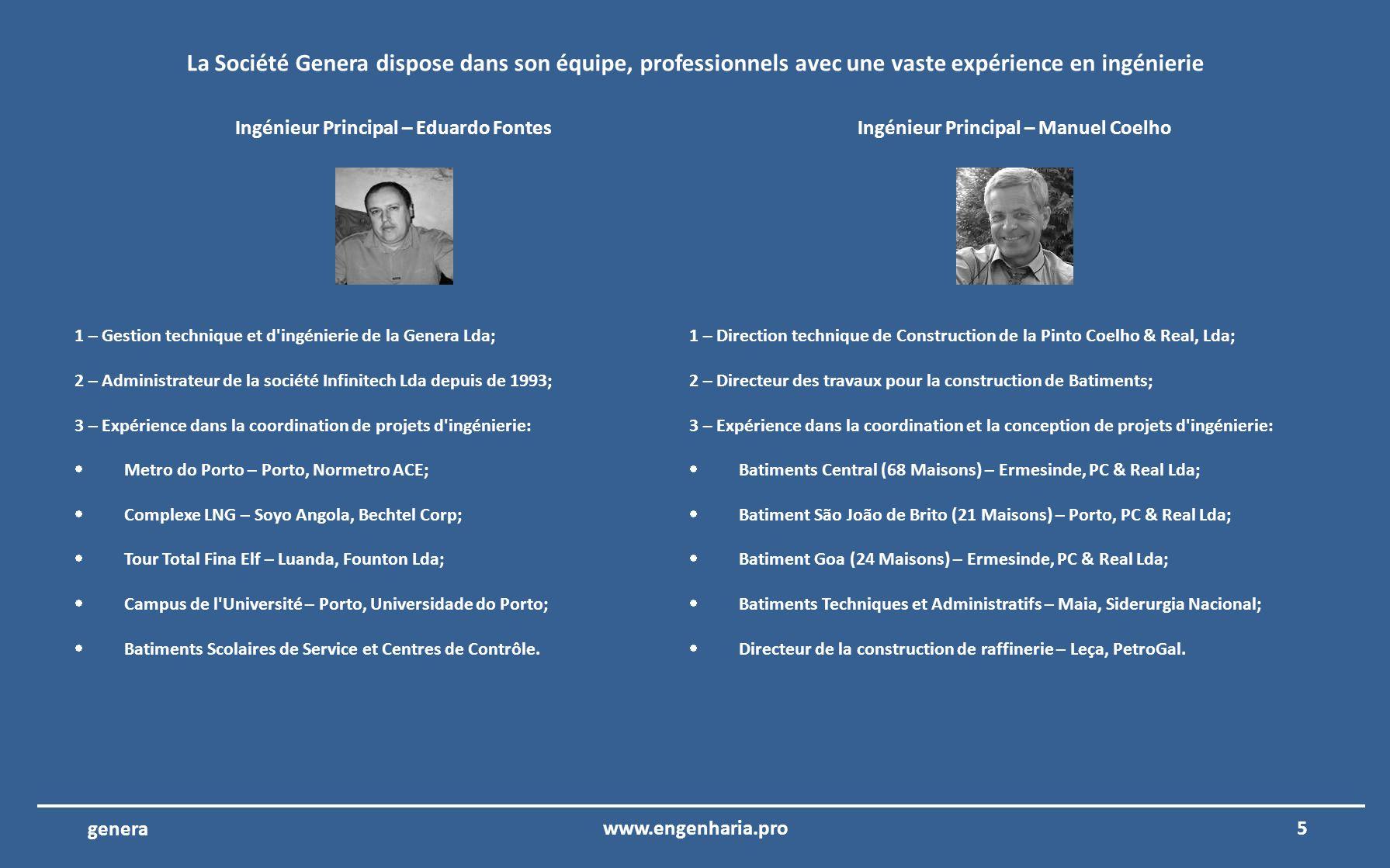 La Société Genera dispose dans son équipe, professionnels avec une vaste expérience en ingénierie
