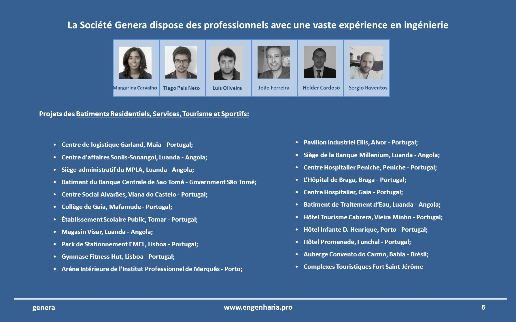 La Société Genera dispose des professionnels avec une vaste expérience en ingénierie