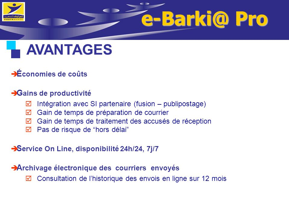 e-Barki@ Pro AVANTAGES Économies de coûts Gains de productivité