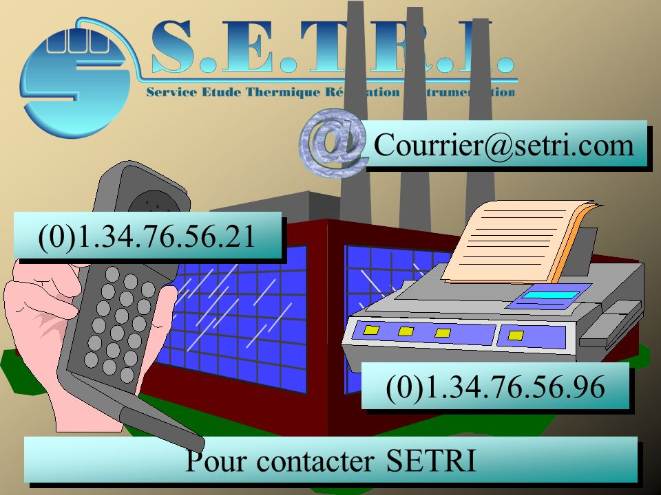 Courrier@setri.com (0)1.34.76.56.21 (0)1.34.76.56.96