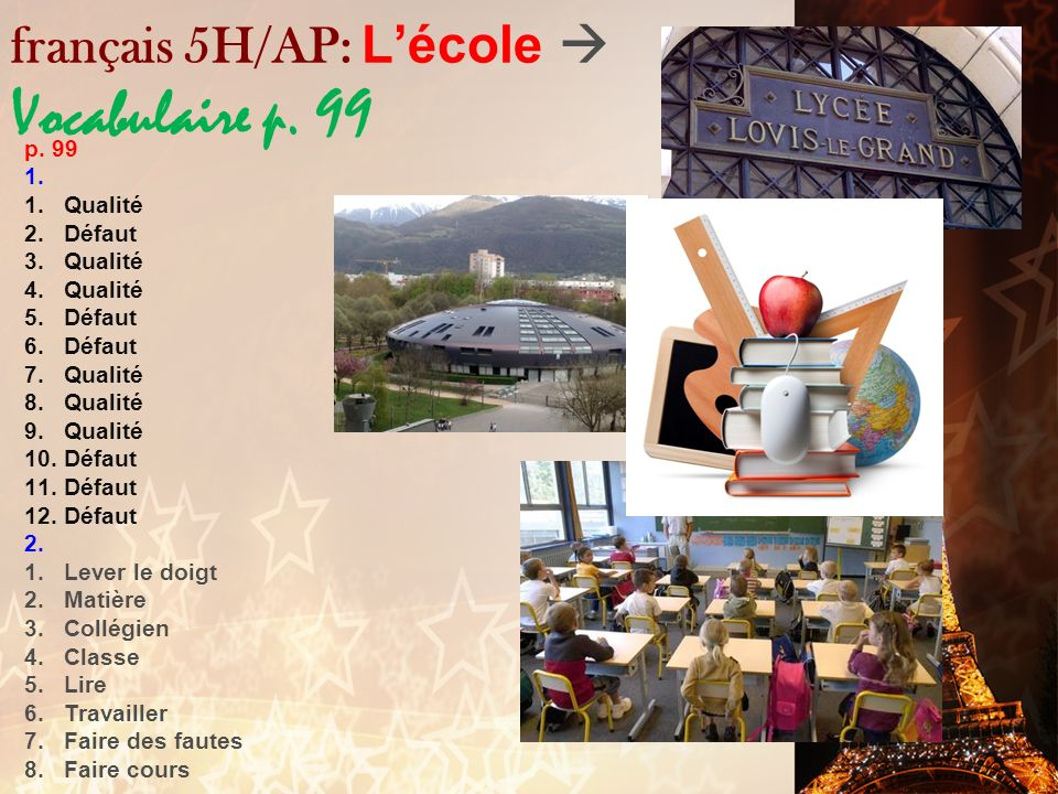 français 5H/AP: L'école  Vocabulaire p. 99