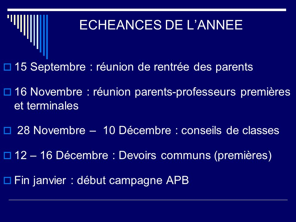 ECHEANCES DE L'ANNEE 15 Septembre : réunion de rentrée des parents