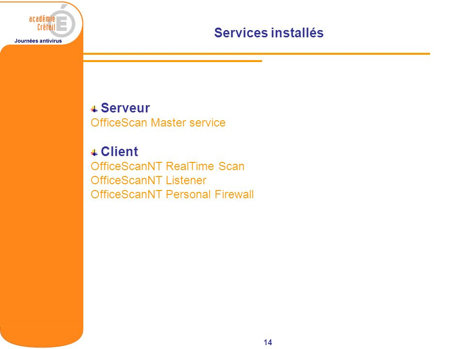 Services installés OfficeScan Master service